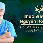 Thạc sĩ Bác Sĩ Nguyễn Hoàng Hà chuyên khoa tạo hình Phẫu thuật thẩm mỹ