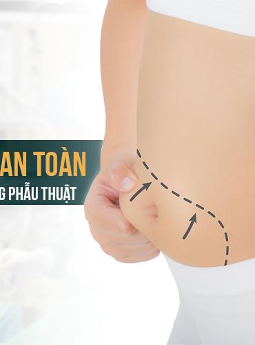 Hút mỡ bụng an toàn - Giải pháp hiệu quả không phẫu thuật